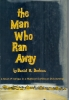 The Man who ran away