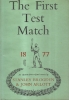 The first test match; 1877.