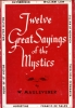 Twelve great sayings of the mystics