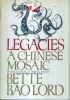 Legacies : A Chinese mosaic.