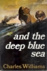 and the deep blue sea.