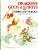 Dragons, Gods and spirits from Chinese Mythology
