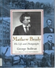 Mathew Brady: His life and photographs